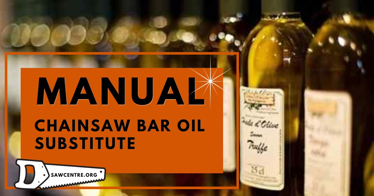 Chainsaw Bar Oil Substitute - 15 Helpful Tips
