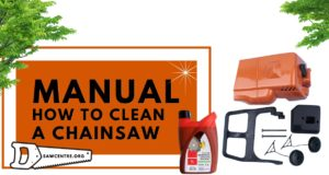 How To Clean A Chainsaw - Detailed Guide For Owners