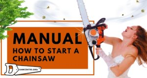 How To Start A Chainsaw - 20+ Truly Easy-to-use Tips For You