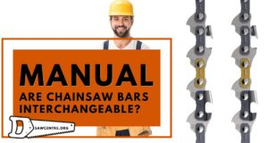 Are Chainsaw Bars Interchangeable - Best Guide For Users