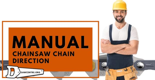 Chainsaw Chain Direction - Helpful Ultimate Guide