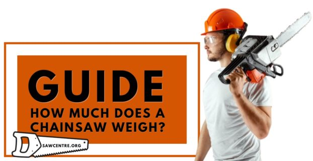 How Much Does a Chainsaw Weigh - Helpful Detailed Manual