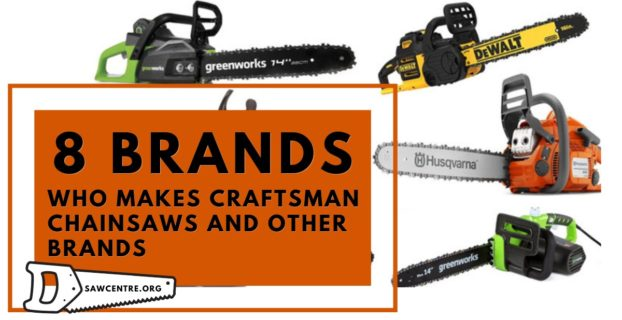 Who Makes Craftsman Chainsaws - Helpful Guide