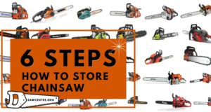How To Store Chainsaw: 8 Useful Tips And Features